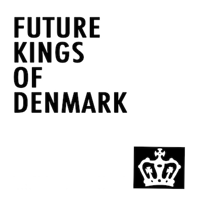 FUTURE KINGS OF DENMARK